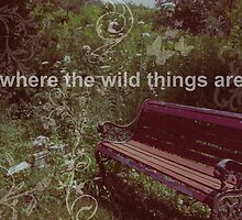Where the wild things are. by Samantha Harmon-Smith