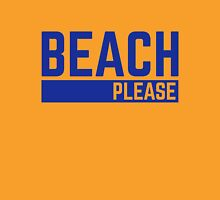 Beach Please Funny Quote T-Shirt