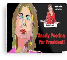 Snarly Puerina For President! Metal Print