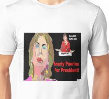 Snarly Puerina For President! Unisex T-Shirt