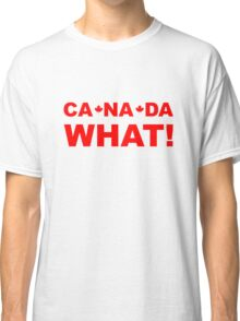 Canada What Classic T-Shirt