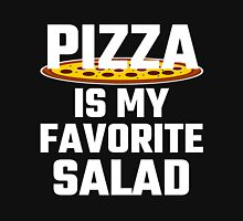 Pizza Is My Favorite Salad Unisex T-Shirt