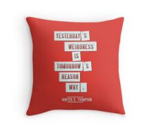 Yesterday's weirdness Throw Pillow