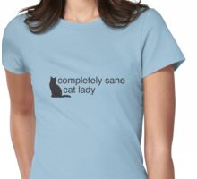 Completely Sane Cat Lady Womens Fitted T-Shirt
