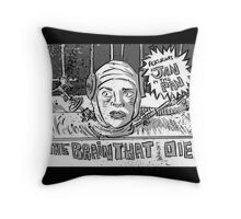 The Brain That Wouldn't Die, Art, B Movie, Campy, Cult Classic, 50's, Poster, 60's,Horror, Sci-Fi Throw Pillow