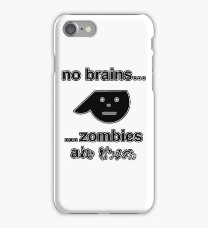 No Brains...Zombies Ate Them...(Version 1.1) iPhone Case/Skin