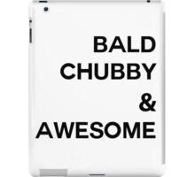 Bald, chubby, & AWESOME iPad Case/Skin