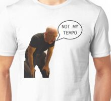 Not quite my tempo Unisex T-Shirt