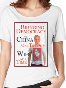 Bringing Democracy to China One Trophy Wife at a Time Women's Relaxed Fit T-Shirt
