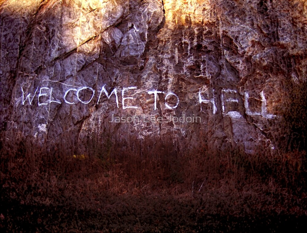 Welcome to Hell by Jason Lee Jodoin