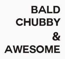 Bald, chubby, & AWESOME Baby Tee