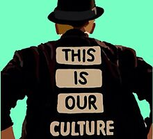 This Is Our Culture by tessasherm17