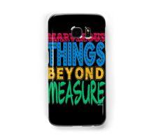 MARVELOUS THINGS BEYOND MEASURE Samsung Galaxy Case/Skin