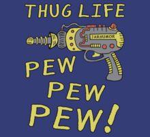 Thug Life (Pew Pew Pew) by jarhumor