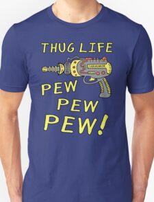 Thug Life (Pew Pew Pew) Unisex T-Shirt