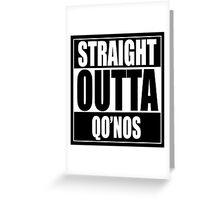 Straight OUTTA Qo'noS - Star Trek Greeting Card