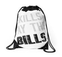 Skills Pay the Bills Drawstring Bag