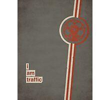 I Am Traffic Photographic Print