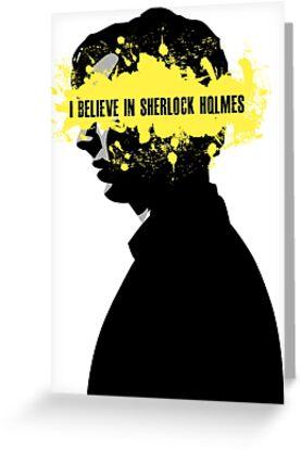 I BELIEVE IN SHERLOCK HOLMES by thanksforthetea