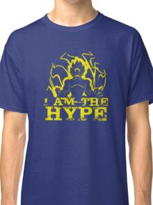 I AM THE HYPE Classic T-Shirt