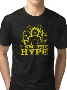 I AM THE HYPE Tri-blend T-Shirt