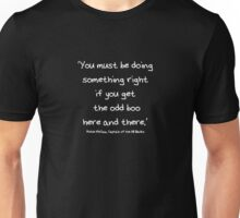 'You Must Be Doing Something Right...' Richie McCaw Quote version 1 Unisex T-Shirt