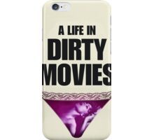 A Life in Dirty Movies iPhone Case/Skin