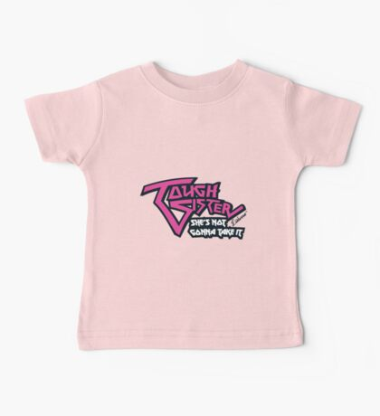 Tough Sister: She's not gonna take it! Baby Tee