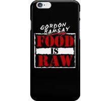 "Gordon Ramsay ""Food Is Raw"" iPhone Case/Skin"