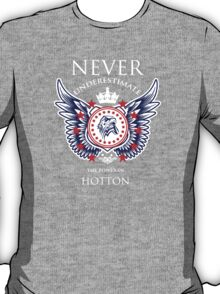Never Underestimate The Power Of Hotton - Tshirts & Accessories T-Shirt