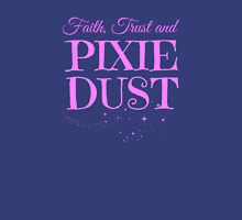 Faith, Trust and Pixie Dust Unisex T-Shirt
