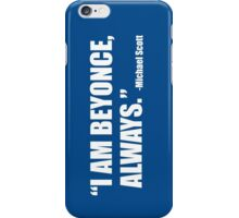 I am Beyonce, Always iPhone Case/Skin