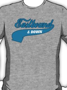 Eastbound And Down T-Shirt