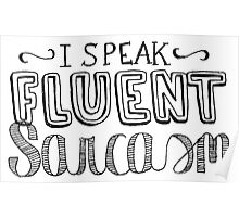 I speak fluent sarcasm Poster