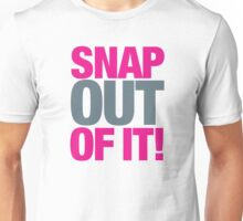 Moonstruck - Snap out of it! Unisex T-Shirt