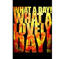 What A Lovely Day! Photographic Print