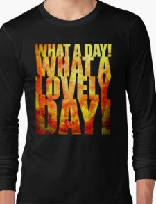 What A Lovely Day! Long Sleeve T-Shirt