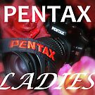 PENTAX LADIES by Karina1