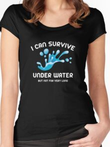 I Can Survive Under Water Women's Fitted Scoop T-Shirt