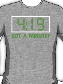 Got A Minute T-Shirt