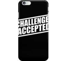 I Met Your Mother Challenge Accepted iPhone Case/Skin