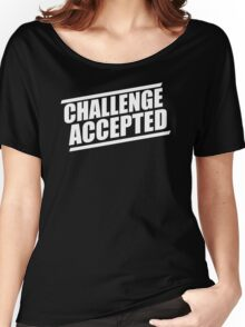 I Met Your Mother Challenge Accepted Women's Relaxed Fit T-Shirt