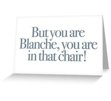 Whatever Happened to Baby Jane - You are in that chair Greeting Card