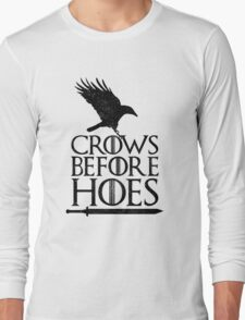GoT Crows Before Hoes  Long Sleeve T-Shirt