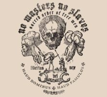 No Masters No Slaves by LibertyManiacs