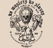 No Masters No Slaves Unisex T-Shirt