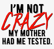 i'm not crazy! Design by amillusions
