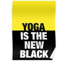 Yoga is the new black - Plain Poster