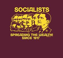 Socialists: Spreading the Wealth  Unisex T-Shirt