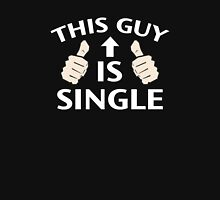 This Guy Is Single Unisex T-Shirt